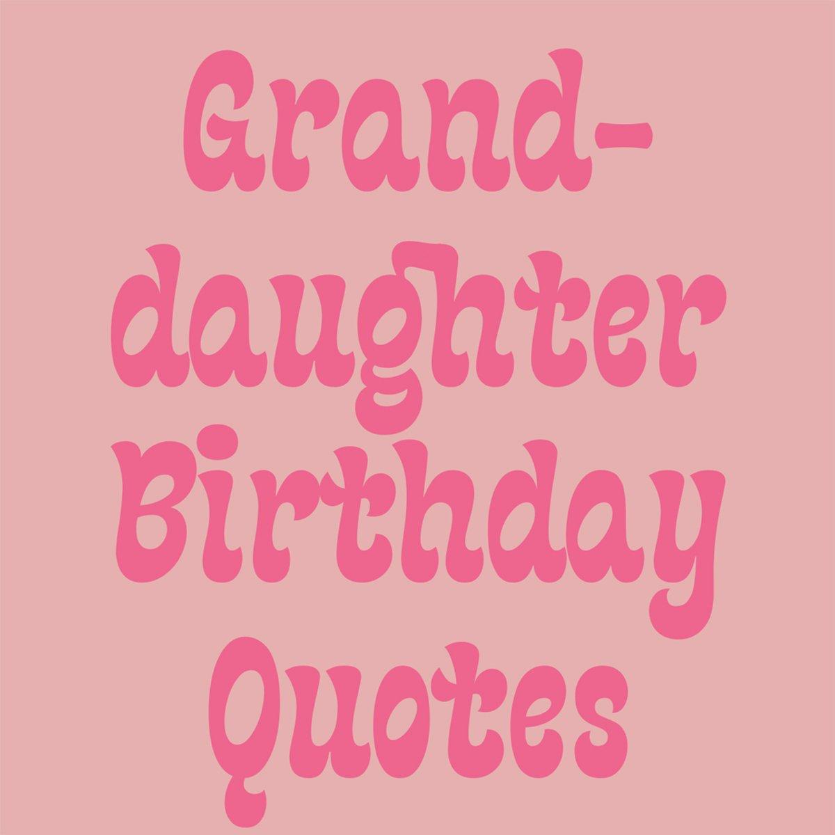 Grandaughter Birthday Quotes