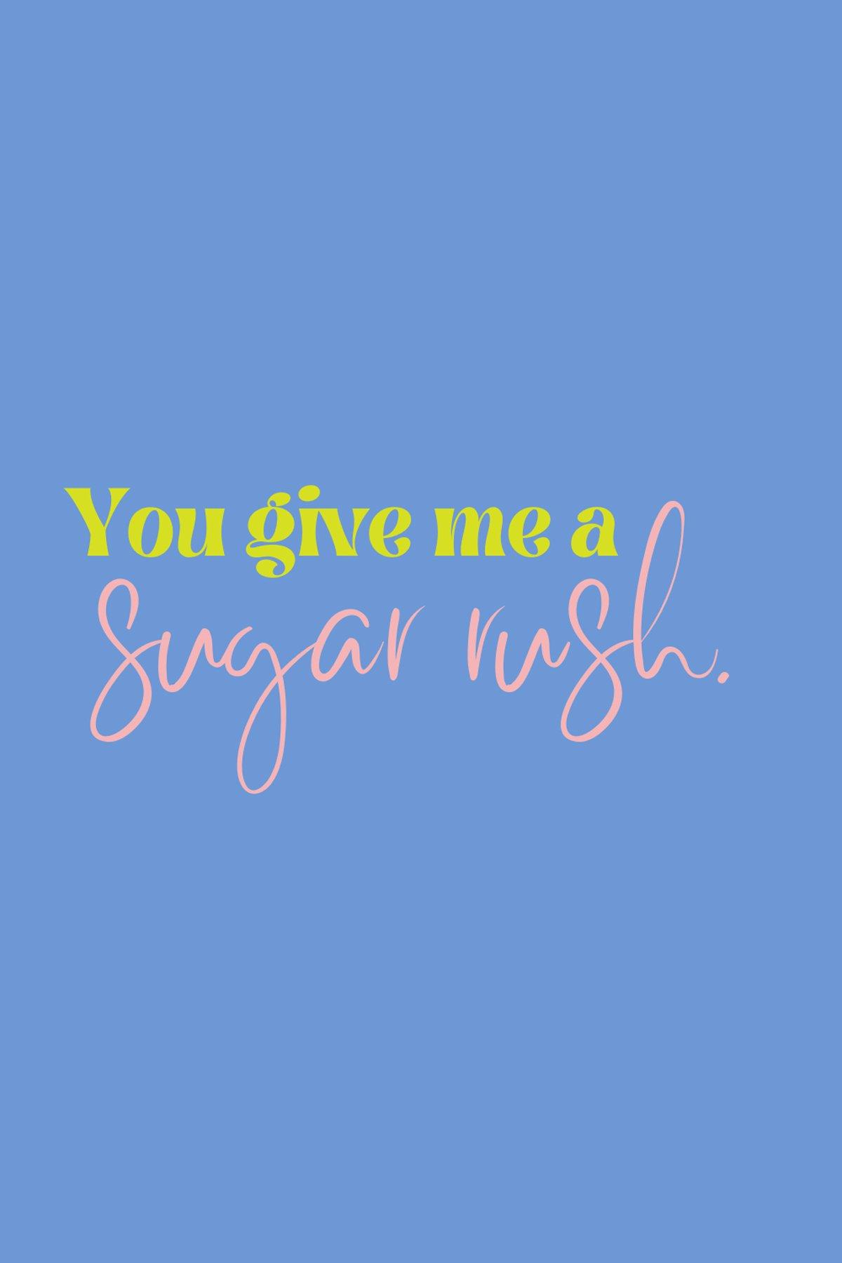 Sugar Rush Sayings